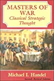 Masters of War: Classical Strategic Thought Pb