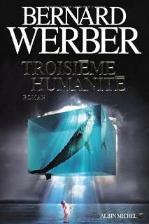 Troisième humanité: [1], Werber, Bernard