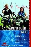 Rad-Abenteuer Welt 2: Von Bangkok über Sydney, Rio und New York nach Freiburg