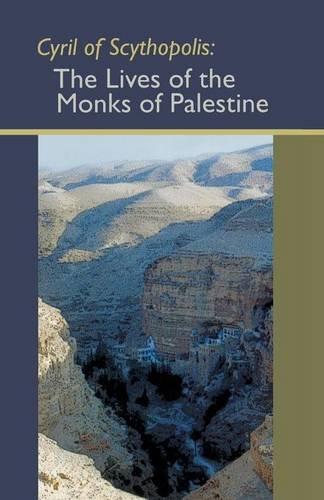 Cyril Of Scythopolis: The Lives Of The Monks Of Paulestine (Cistercian Studies)
