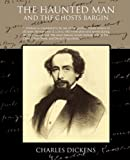 The Haunted Man and the Ghost's Bargin, Charles Dickens, 1605973440