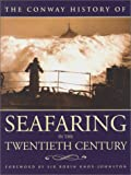 The Conway History of Seafaring in the Twentieth Century 9781574883176