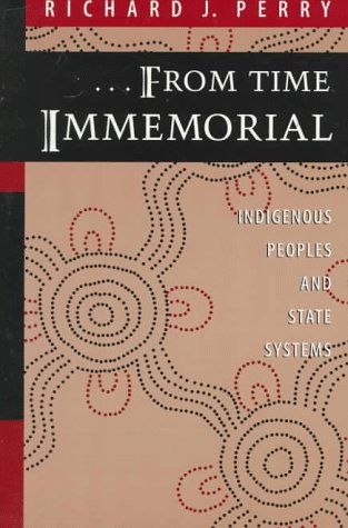 . . . From Time Immemorial: Indigenous Peoples and State Systems