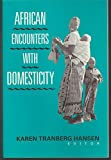 img - for African Encounters with Domesticity book / textbook / text book