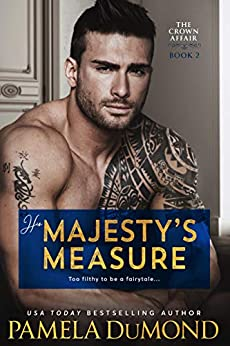 His Majesty's Measure: A Hot Romantic Comedy (The Crown