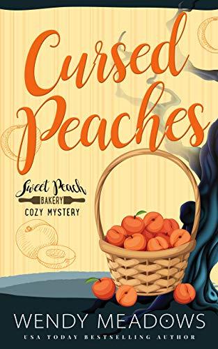 Cursed Peaches (Sweet Peach Bakery Book 11) by [Meadows, Wendy]