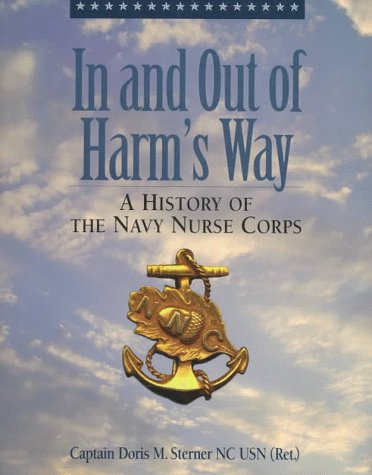 (In and Out of Harm's Way : A History of the Navy Nurse Corps)