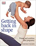 Getting Back in Shape, Deborah Mackin, 0789493063