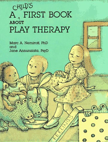 A Childs First Book about Play Therapy