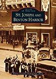 St.  Joseph  and  Benton  Harbor  (MI)  (Images  of   America)