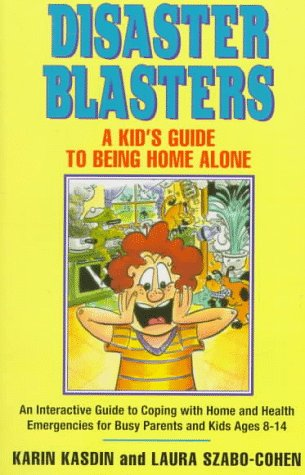Disaster Blaster: A Kid's Guide to Being Home Alone
