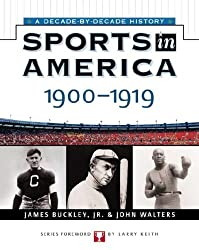 Sports in America: 1900 to 1919 (Sports in America: Decade by Decade)