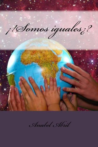 ¡!Somos iguales¿? (Spanish Edition) [Anabel Abril Costas] (Tapa Blanda)