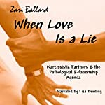 When Love Is a Lie: Narcissistic Partners & the Pathological Relationship Agenda | Zari L Ballard