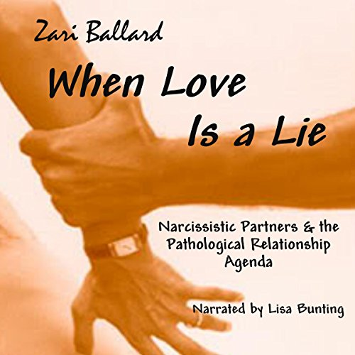 When Love Is a Lie: Narcissistic Partners & the Pathological Relationship Agenda