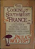 The Cooking of Southwest France: A Collection of Traditional and New Recipes from France's Magnificent Rustic Cuisine, and New Techniques to Lighten