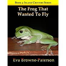 The Frog That Wanted To Fly (Island Critters)