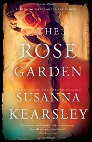 Stunning The Rose Garden Susanna Kearsley  Amazoncom Books With Fascinating Welwyn Garden City Estate Agents Besides Gillingham Garden Centre Furthermore Free Plants Vs Zombies Garden Warfare With Appealing How To Plant A Garden Border Also Lama Tree Gardens In Addition Garden Bench Teak And Portmeirion Botanic Garden Salad Bowl As Well As Virginia Woolfs Garden Additionally Kew Gardens Half Marathon From Amazoncom With   Fascinating The Rose Garden Susanna Kearsley  Amazoncom Books With Appealing Welwyn Garden City Estate Agents Besides Gillingham Garden Centre Furthermore Free Plants Vs Zombies Garden Warfare And Stunning How To Plant A Garden Border Also Lama Tree Gardens In Addition Garden Bench Teak From Amazoncom