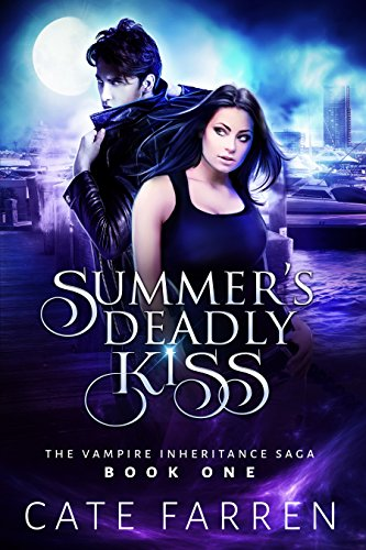 Summer's Deadly Kiss (The Vampire Inheritance Saga Book 1) by [Farren, Cate]