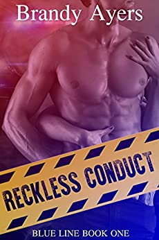 Reckless Conduct: Blue Line Book One by [Ayers, Brandy]