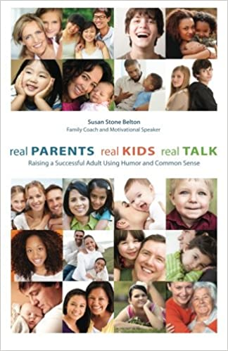 Real Parents Real Talk About Kids And >> Real Parents Real Kids Real Talk Susan Stone Belton Bse