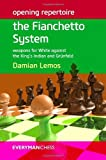 Opening Repertoire: The Fianchetto System: Weapons For White Against The King's Indian And Grünfeld (everyman Chess)-Damian Lemos