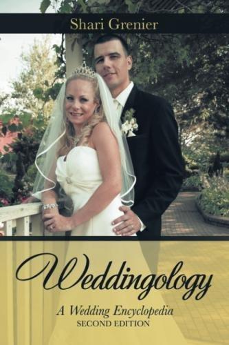 Weddingology: A Wedding Encyclopedia by iUniverse