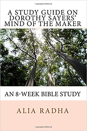 Book A Study Guide on Dorothy Sayers' Mind of the Maker: An 8 Week Bible Study