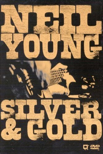 DVD : Neil Young - Silver and Gold (DVD)