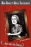 Ayn Rand Hates Tuscaloosa and You Too, Joplin!, George Kelley, 0983997438