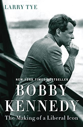 Bobby Kennedy: The Making of a Liberal Icon (Making Of A Dynasty compare prices)