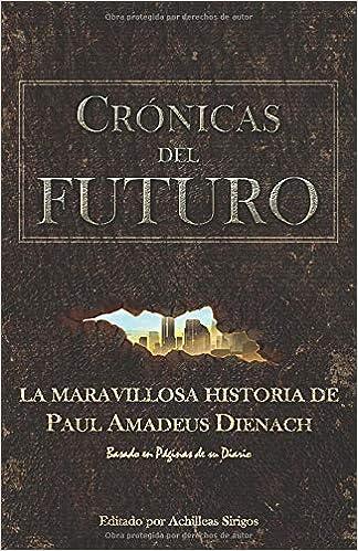 Crónicas Del Futuro: La maravillosa historia de Paul Amadeus ...