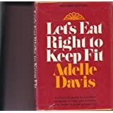 Let's Eat Right to Keep Fit : A Practical Guide To Nutrition Designed To Help You Achieve Good Health Through Proper Diet