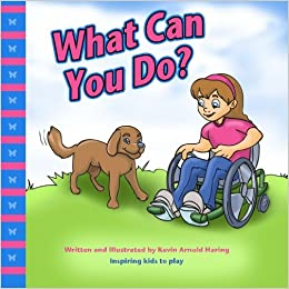 What Can You Do?: Inspiring Kids to Play: Kevin Arnold Haring