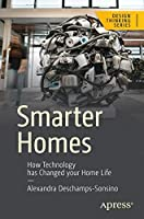 Smarter Homes: How Technology Will Change Your Home Life Front Cover