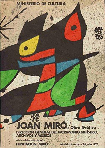 JOAN MIRO Obra Grafica; Direccion General Del Patrimonio Artistico, Archivos Y (Obra Joan Miro)