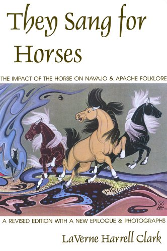 They Sang for Horses: The Impact of the Horse on Navajo and Apache Folklore