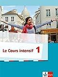 Cours intensif 1. Französisch als 3. Fremdsprache. Schülerbuch. Ab 2016