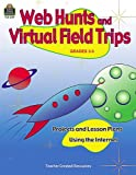 Web Hunts and Virtual Field Trips, Deirdre Kelly and Emily R. Smith, 1576901599