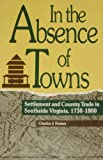 In the Absence of Towns, Charles J. Farmer, 0847677966