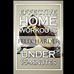 15-Minute Effective Home Workouts: To Build Lean Muscle and Lose Weight | Felix Harder