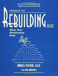 Rebuilding Workbook: When Your Relationship Ends (Rebuilding Books)