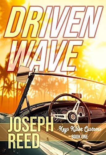 (Driven Wave: A Florida Keys Mystery (Keys Killer Customs Book 1))
