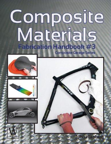 [D0wnl0ad] Composite Materials: Fabrication Handbook #3 (Composite Garage Series)<br />TXT