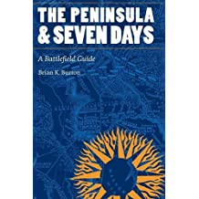 The Peninsula and Seven Days: A Battlefield Guide (This Hallowed Ground: Guides to Civil War Battlefields)