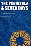 img - for The Peninsula and Seven Days: A Battlefield Guide (This Hallowed Ground: Guides to Civil War Battlefields) book / textbook / text book