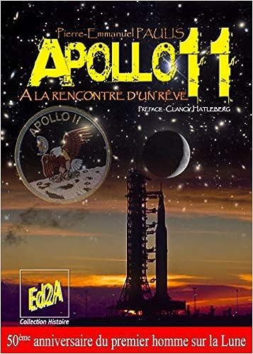 Apollo 11 à La Rencontre Dun Rêve 50e Anniversaire Du Premier