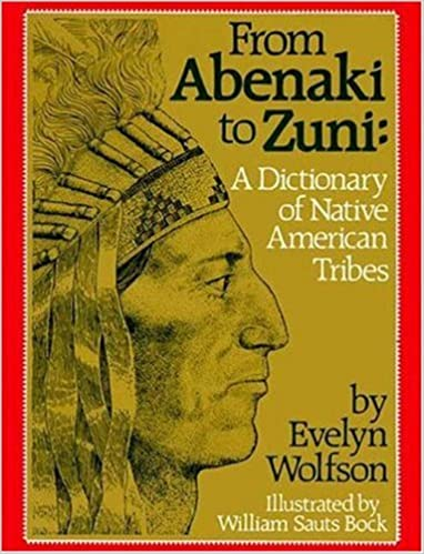 Book From Abenaki to Zuni: A Dictionary of Native American Tribes by Evelyn Wolfson (1995-01-02)
