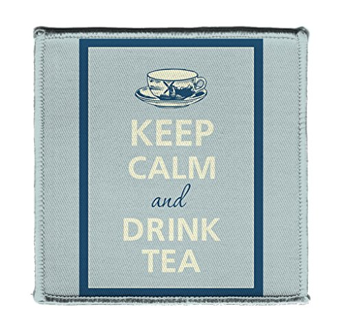 Keep Calm AND DRINK TEA - Iron on 4x4 inch Embroidered Edge Patch