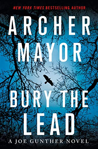 Bury the Lead: A Joe Gunther Novel (Joe Gunther Series Book 29)